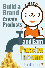 build a brand create products and earn passive income