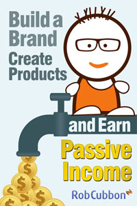 Build a Brand, Create Products & Earn Passive Income