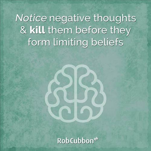 Notice-negative-thoughts-kill-them-before-they-form-limiting-beliefs