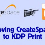 moving-createspace-to-KPD-Print-publish-paperbacks-on-Amazon