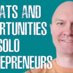 threats and opportunities for solo entrepreneurs